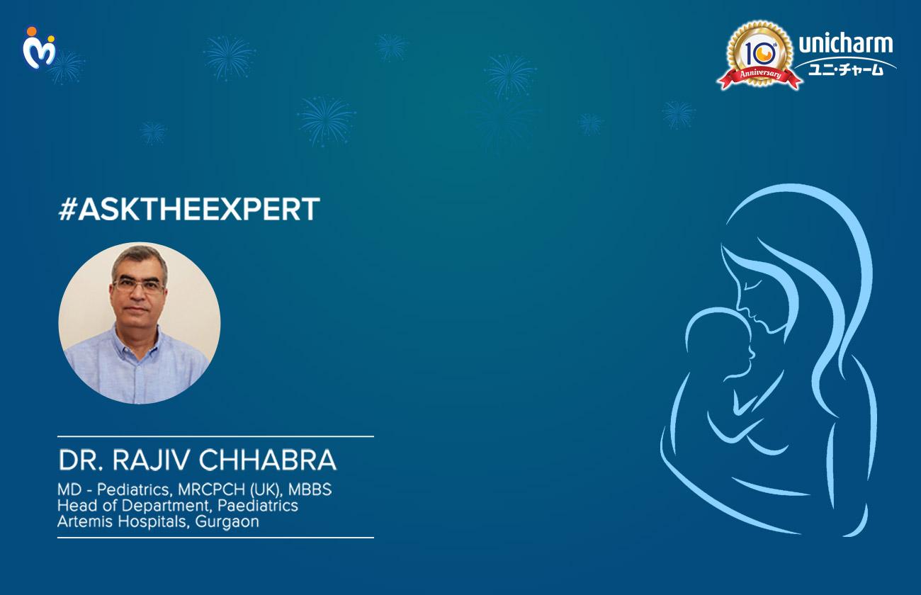Ask The Expert - Dr. Rajiv Chhabra, Paediatrician