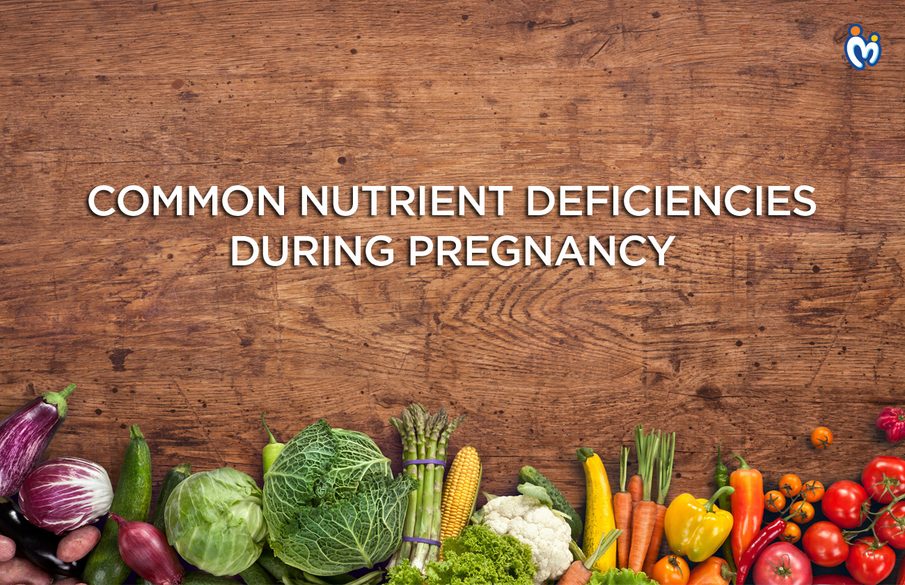 Common Nutrient Deficiencies During Pregnancy and how to avoid them